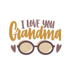 I love you grandma phrase written vector