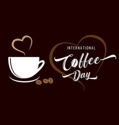 International coffee day with cup and aroma heart vector