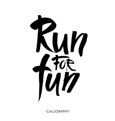Run for fun Sport motivation saying hand vector image