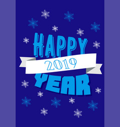 happy year 2019 greeting card with snowflakes vector image