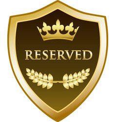 Reserved gold shield icon vector