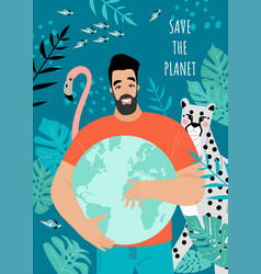 Save planet postcard or banner with a man vector