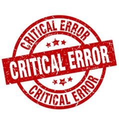 Critical error round red grunge stamp vector