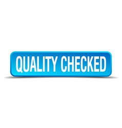 quality checked blue 3d realistic square isolated vector image
