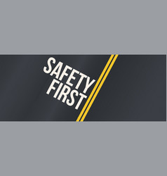 Safety first long banner with warning text vector