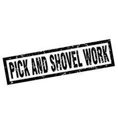 Square grunge black pick and shovel work stamp vector