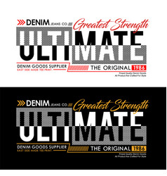 ultimate denim typography slogan vector image