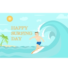 Happy surfing day flat design The man surfing on vector image