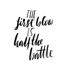 the first blow is half the battle hand drawn vector image