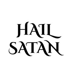 Hail satan-antichrist quote in black letters vector