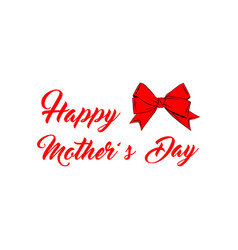 happy mothers day with red bow vector image