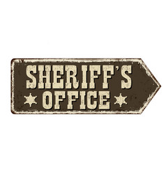 sheriffs office vintage rusty metal sign vector image