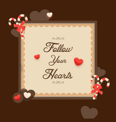 Valentine day follow your hearts image vector