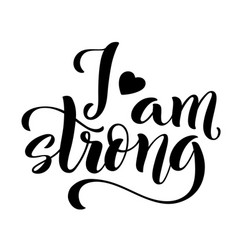 i am strong modern calligraphy quote vector image