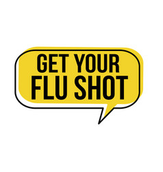 get your flu shot speech bubble vector image