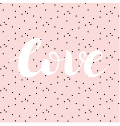 love lettering on pink background with black dots vector image