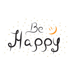 words be happy in hand drawn style brush pen vector image