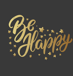 be happy lettering phrase on dark background vector image