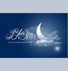 i love you to moon and back vector image
