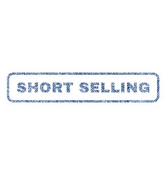 Short selling textile stamp vector