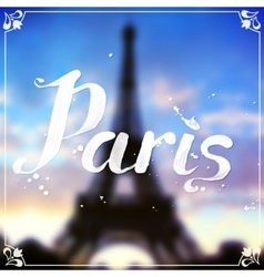 eiffel tour blurred background with white vector image