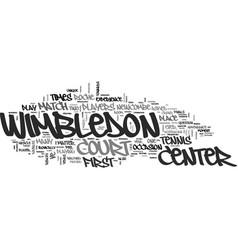 Wimbledon center court text word cloud concept vector