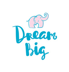 Dream big hand written typography poster vector