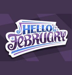 lettering hello february vector image