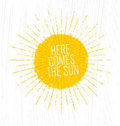 here comes the sun whimsical rough summer vector image