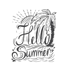 Hand drawn vintage quote about summerHello summer vector image