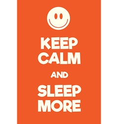 Keep Calm and Sleep More poster vector