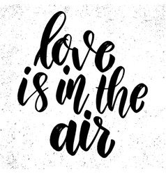 love is in air lettering phrase on grunge vector image