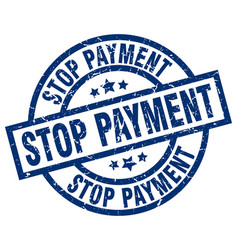 stop payment blue round grunge stamp vector image