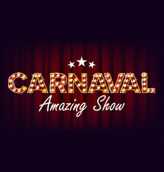 Carnaval amazing show banner sign for vector