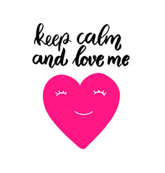 keep calm and love me lettering phrase on grunge vector image