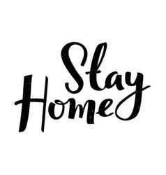 Stay home calligraphic poster handwritten grunge vector