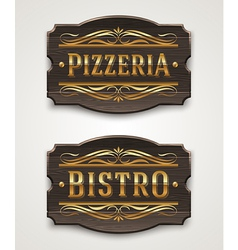 Vintage wooden signs for pizzeria and bistro vector