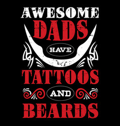 fathers typographic saying or t-shirt vector image