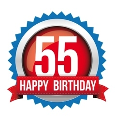 Fifty five years happy birthday badge ribbon vector