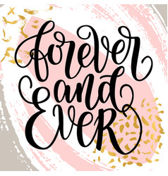 Forever and ever black hand written lettering vector