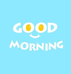 good morning typographic design vector image