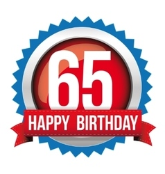 Sixty five years happy birthday badge ribbon vector