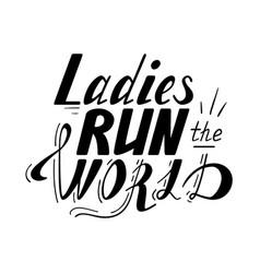 Hand written lettering ladies run the world vector