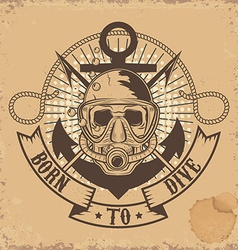 Born to Dive Skull in dive mask on grunge vector