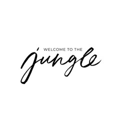 welcome to jungle ink brush lettering vector image