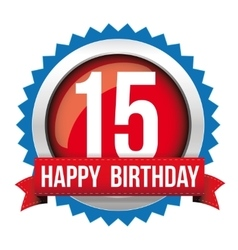 Fifteen years happy birthday badge ribbon vector image