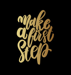 Make a first step lettering phrase on light vector