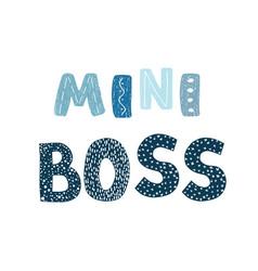 Mini boss - fun hand drawn nursery poster vector
