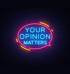 Your opinion matters neon signs design vector