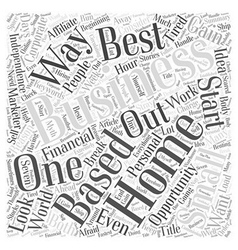 Best Small Home Based Business Word Cloud Concept vector image vector image